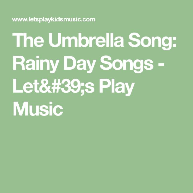 The Umbrella Song: Rainy Day Songs - Let's Play Music