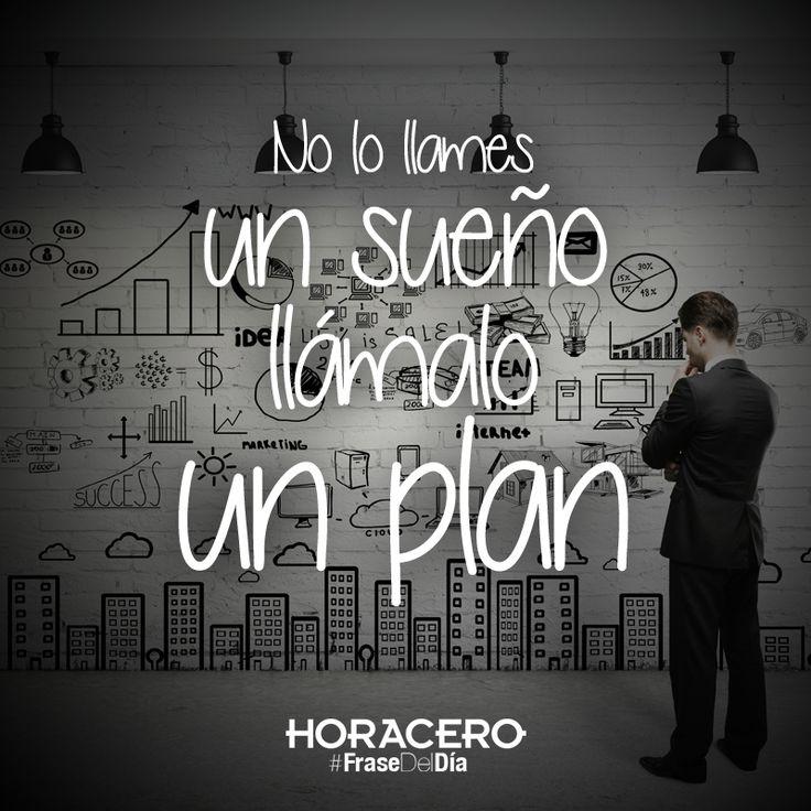 No lo llames un sueño, llámalo un plan #Frases #FraseDelDía