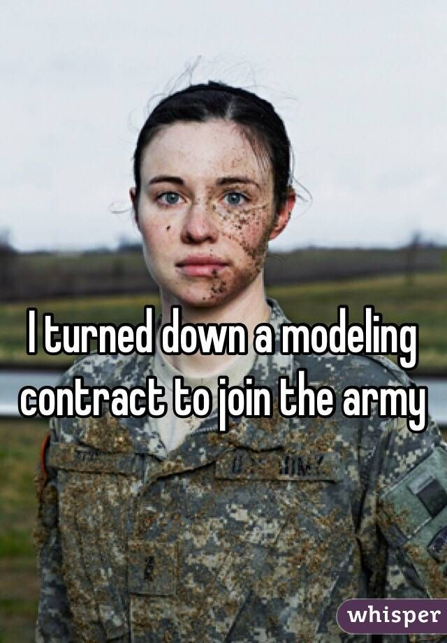 """""""I turned down a modeling contract to join the army"""""""
