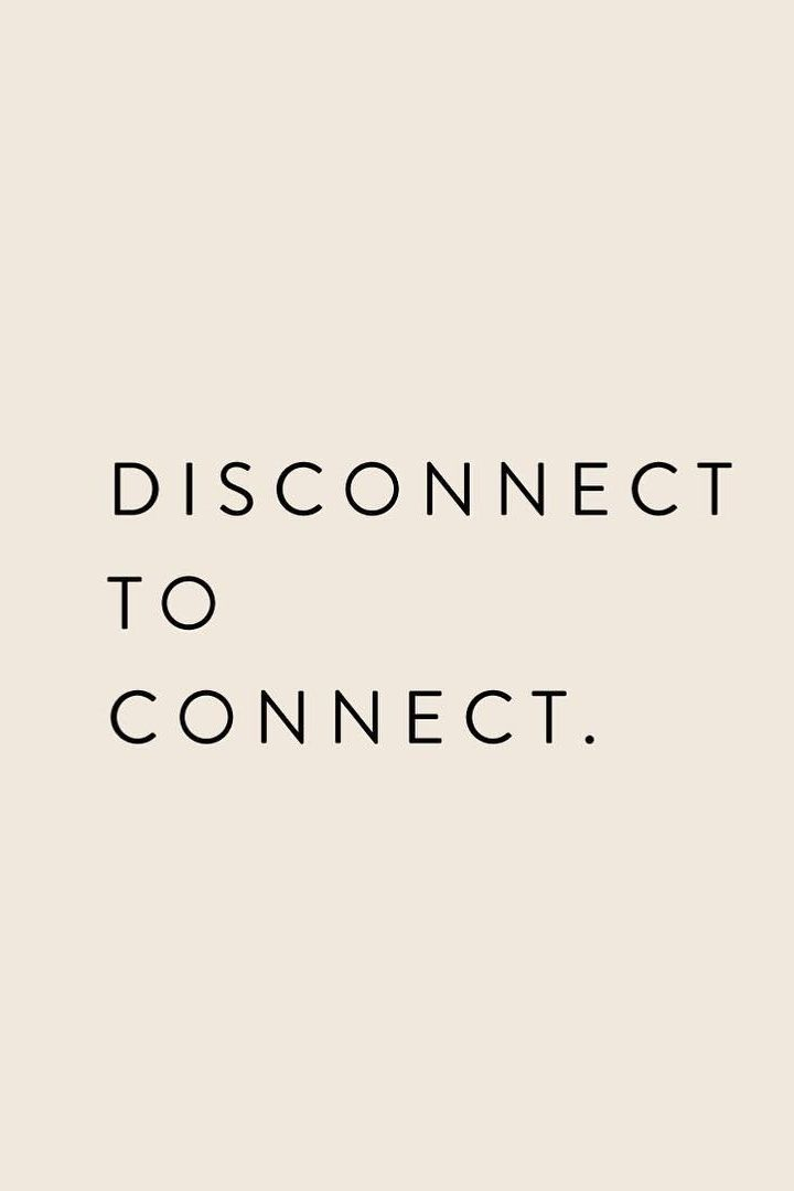 Disconnect to connect.