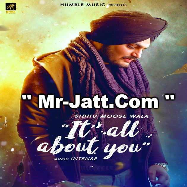 Download Sidhu Moose Wala Its All About You mp3 song