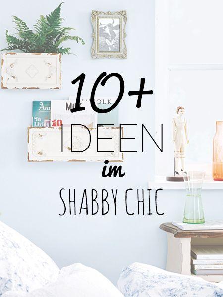 Das Rezept für mehr Leichtigkeit? Wir zeigen, wie der NEUE SHABBY CHIC funktioniert! ALLE IDEEN >>>