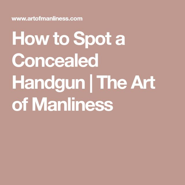 How to Spot a Concealed Handgun | The Art of Manliness