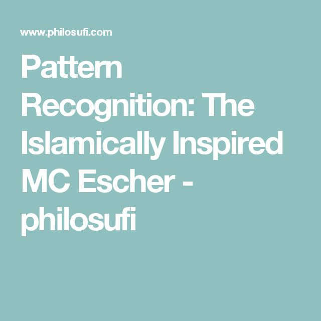 Pattern Recognition: The Islamically Inspired MC Escher - philosufi