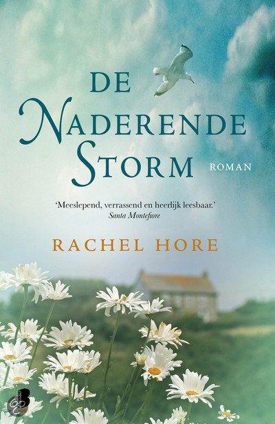 De naderende storm / Rachel Hore prachtig romantisch verhaal over een fotografe die in Cornwall terecht komt