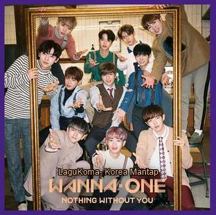 Korea Mantap: K-Pop Lagu Wanna One Download Mp3 Album Nothing Wi...