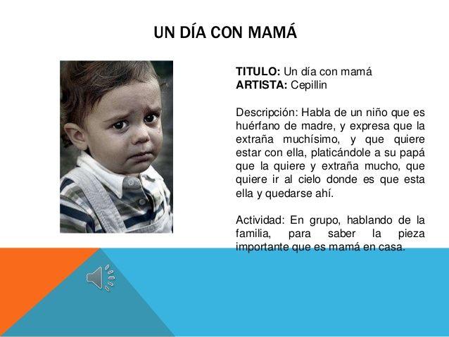 UN DÍA CON MAMÁ        TITULO: Un día con mamá        ARTISTA: Cepillin        Descripción: Habla de un niño que es       ...