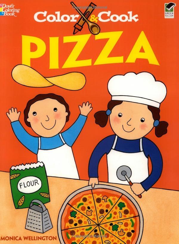 Color Cook PIZZA Dover Coloring Books Monica Wellington