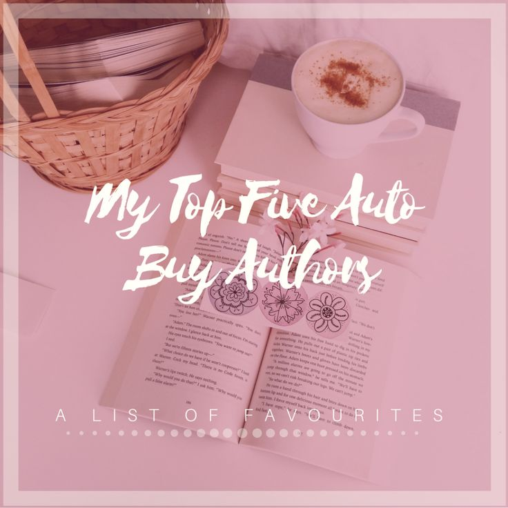 MY TOP FIVE AUTO BUY AUTHORS | A LIST OF FAVOURITES