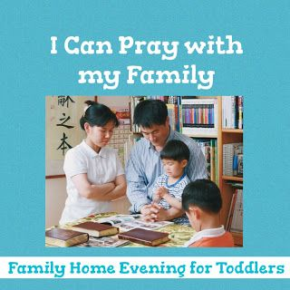 Family Home Evening Lesson For Toddlers I Can Pray With My Family