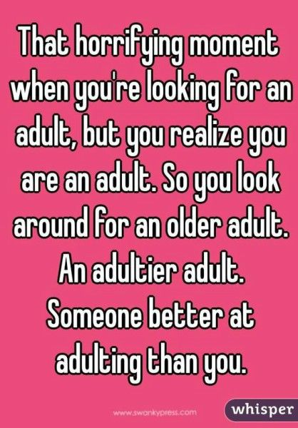18 Hilarious Quotes That PROVE There's No Such Thing As 'Adulting'