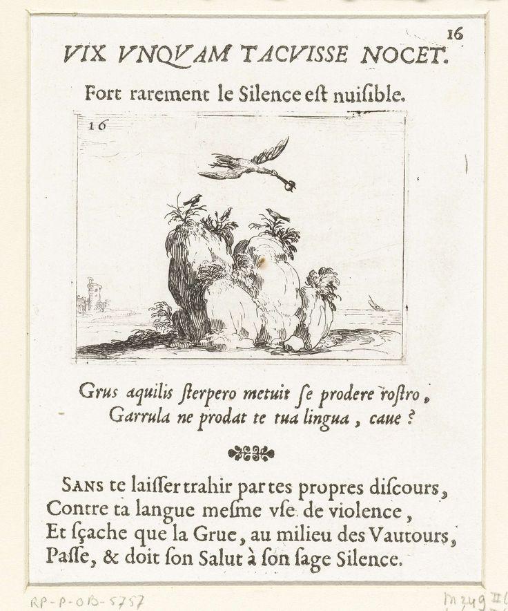 Jacques Callot   Kraanvogel met een steen in de snavel, Jacques Callot, 1621 - 1635   Voorstelling van een kraanvogel met een steen in de snavel, die over een rots vliegt waarop drie kleine vogels zitten. Boven en onder deze prent Latijnse en Franse teksten in boekdruk. Dit blad is onderdeel van de embleemserie 'Kloosterleven in emblemen'. De tweede staat van deze serie behelst naast een geïllustreerde titelpagina en 26 emblemen nog een titelpagina en een blad met opdracht, beide in boekdruk…