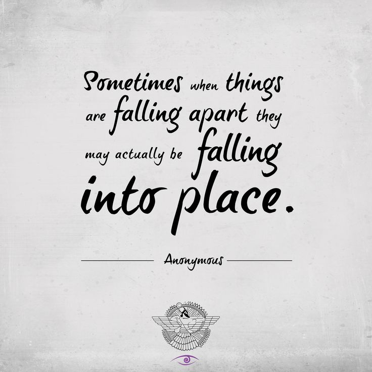 """"""" Sometimes when things are falling apart they may actually be falling into place""""   Motivation Quote - Inspiration - Graphic Design - Typography - Quote Of The Day - Famous Quote"""