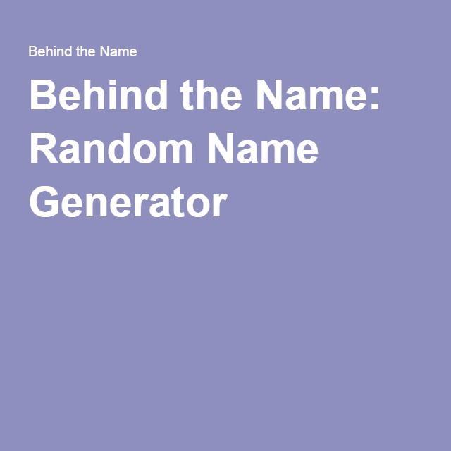 Behind the Name: Random Name Generator