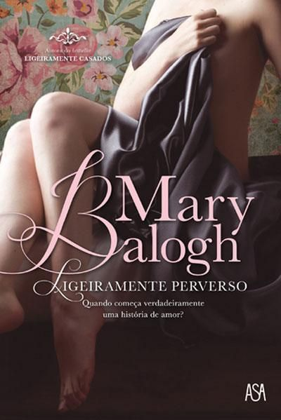 """Ligeiramente Perverso"", Mary Balogh (Saga Bedwyn #2)"