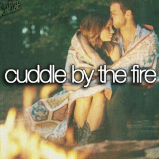 Cuddle by the fire #Bucket_list