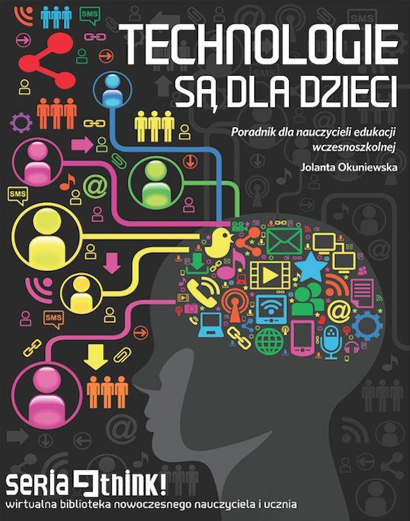 Od najmłodszych lat powinniśmy uczyć dzieci, że technologie służą nie tylko do gier i zabaw, ale także wspierają uczenie się i rozwój. O tym jest ten e-poradnik – poświęcony rozwojowi kompetencji cyfrowych i społecznych uczniów klas I-III, przygotowany dla nauczycieli wczesnoszkolnych. Technologie są dla dzieci - twierdzi autorka, nauczycielka SP w Olsztynie. Więcej: https://edustore.eu/publikacje-edukacyjne/75-technologie-sa-dla-dzieci-poradnik-dla-nauczycieli-edukacji-wczesnoszkolnej.html