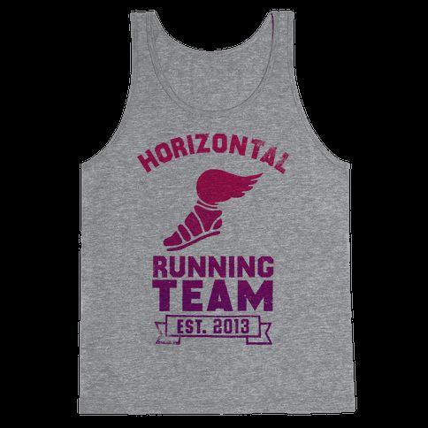 Flaunt your physical prowess (or lack thereof) with this Horizontal Running Team shirt!