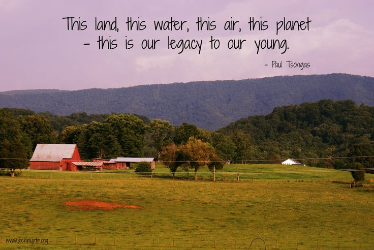 Paul Tsongas. #quotes #inspiration #legacy #earth #nature #pknuptn