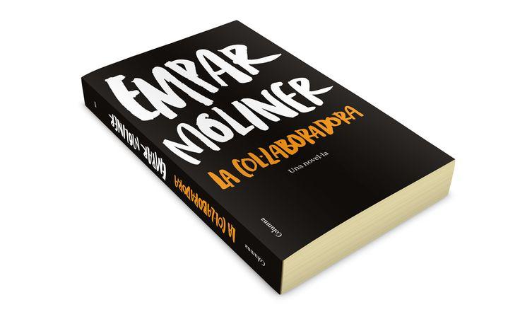 Disseny de la coberta del llibre La col·laboradora de l'Empar Moliner. Lettering d'Oriol Miró. ____ Cover book design. Lettering made by Oriol Miró. Client: Columna Data: 2012