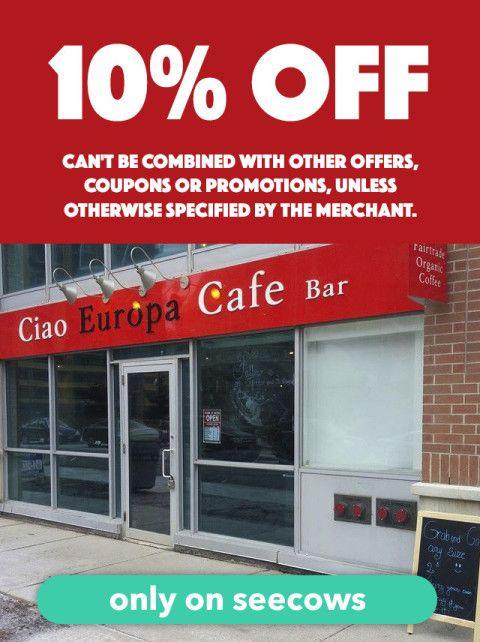 Ciao Europa Cafe — 10% Off Caio Europa Cafe Bar! #deal #savings #deals #BurlON #northyork #mississauga #toronto #coupon #restaurant #ontario #oakville #food #drink #app #seecows