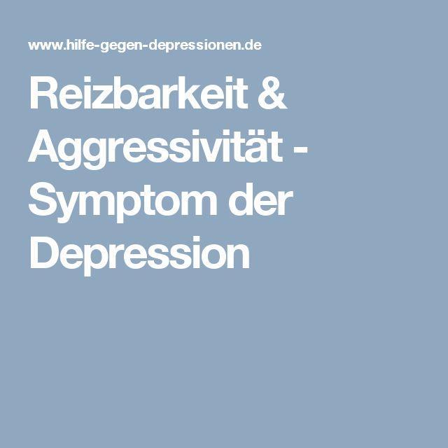 Reizbarkeit & Aggressivität - Symptom der Depression