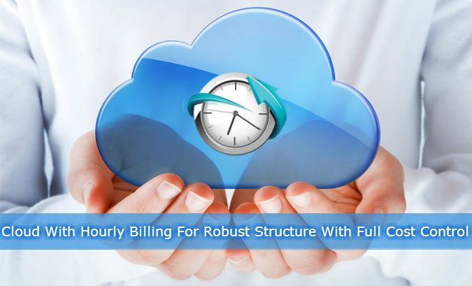 """Article about """"Cloud With Hourly Billing For Robust Structure With Full Cost Control"""". See more at: http://www.esds.co.in/blog/cloud-with-hourly-billing-for-robust-structure-with-full-cost-control/  If you are looking forward to switch your IT requirements to cloud, check out: https://www.esds.co.in/enlight-cloud-hosting.php"""
