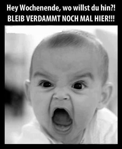 Ich wolle Wochenende!! Ein bisschem deutsch für @Stella Menagia Menagia Menagia j