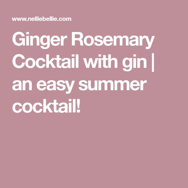 Ginger Rosemary Cocktail with gin | an easy summer cocktail!