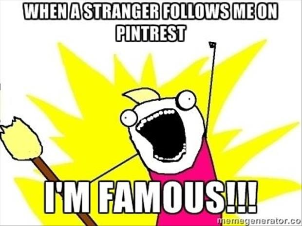 This is how I feel every time I see that little notification. Thank you to all of my Pinterest friends!!! ❤