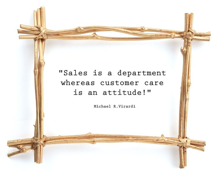 """Sales is  department whereas customer care is an attitude!"" #MVirardi #Quotes"