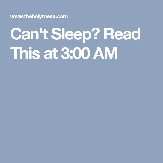 Can't Sleep? Read This at 3:00 AM