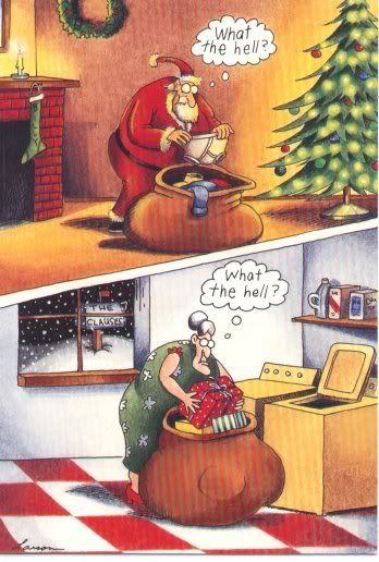 A Far Side classic--if my husband were really santa and i mrs. clause