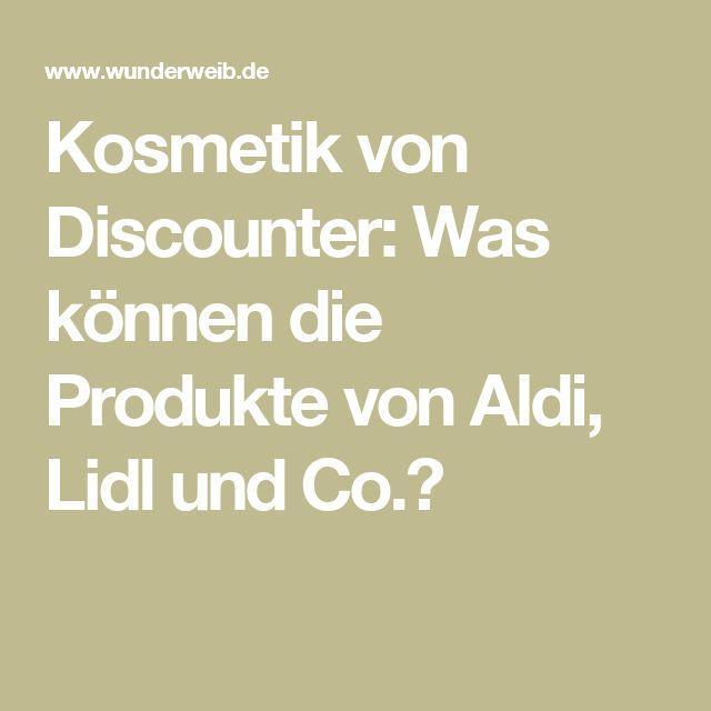 Kosmetik von Discounter: Was können die Produkte von Aldi, Lidl und Co.?