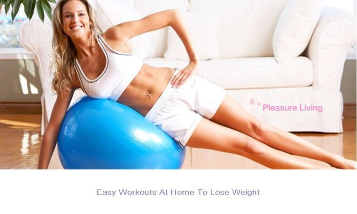 Easy Workouts At Home To Lose Weight