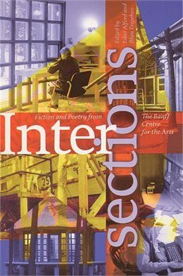 Book Intersections: Fiction and Poetry from The Banff Centre for the Arts by Edna Alford