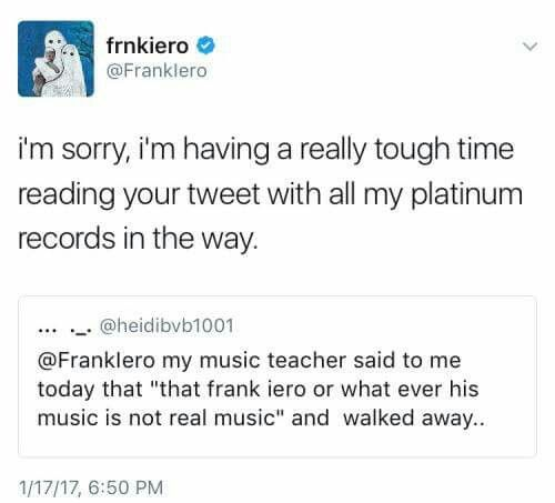 """My teacher said that all these """"emo bands"""" are corrupting the youth. She also said """"This Gerard Way guy has no right to a child and wife, he kissed another man in front of hundreds. He is a dark gay man"""" she got fired because my principle is gay and does not tolerate homophobia to be shown to his students  I saw someone post that on twitter. Bless that principle."""