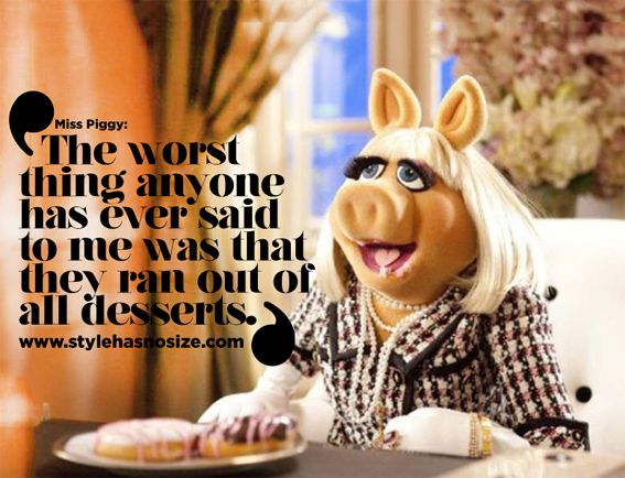 Miss Piggy Quotes About Food 25 best The Muppets im...