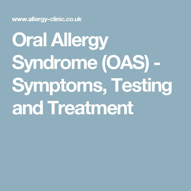 Oral Allergy Syndrome (OAS) - Symptoms, Testing and Treatment