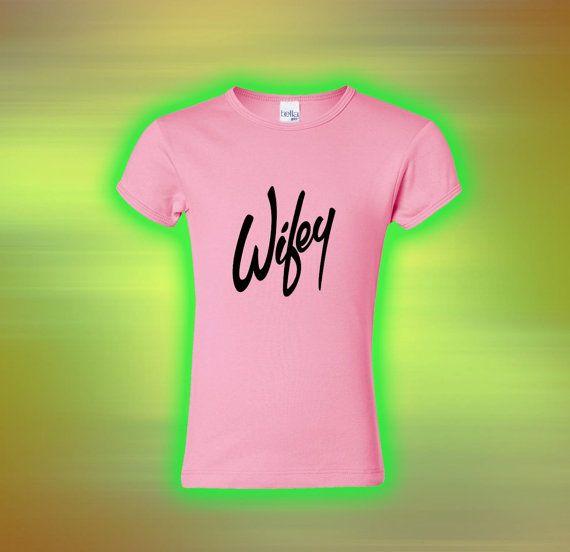 Wifey funny awesome girl Custom Tshirt print by laskarspelangi, $17.88