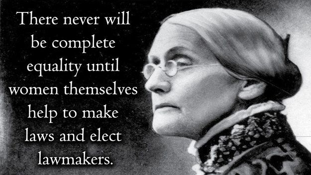 Susan B. Anthony | Community Post: 21 Inspirational Quotes By Some Of History's Most Badass Women