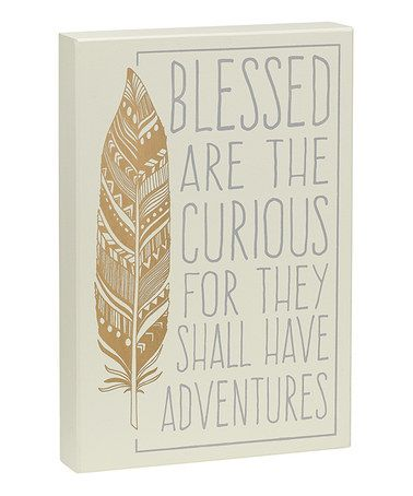 Another great find on #zulily! 'Blessed Are the Curious' Box Sign #zulilyfinds