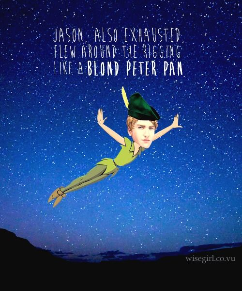 ↳Jason, also exhausted, flew around the rigging like a blond Peter Pan - The Mark of Athena