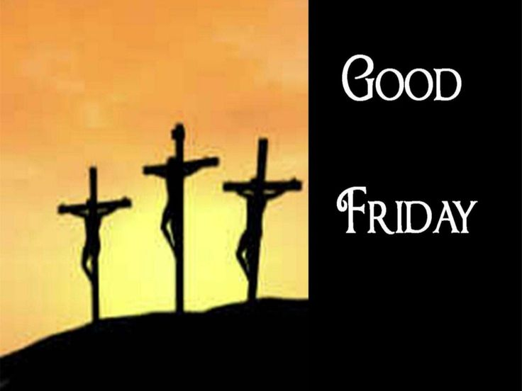 Here we are providing you Good Friday Wishes Pictures, Good Friday Images, Good Friday Wishes, Good Friday Messages, Good Friday Pictures, Good Friday SMS