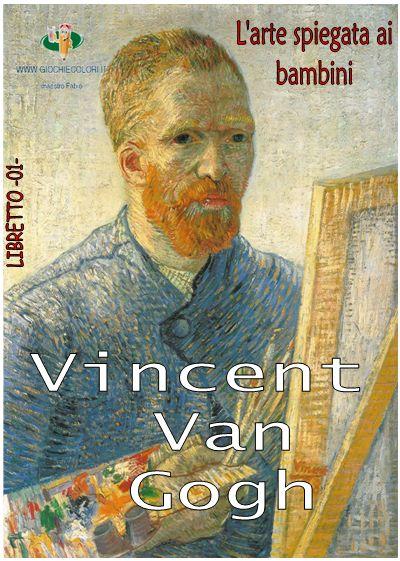 Schede didattiche del Maestro Fabio per la scuola primaria. Giochiecolori.it: Van Gogh spiegato ai bambini: (La storia del pittore e le opere spiegata in modo chiaro per i bambini della scuola primaria) Libretto da stampare e scaricare: