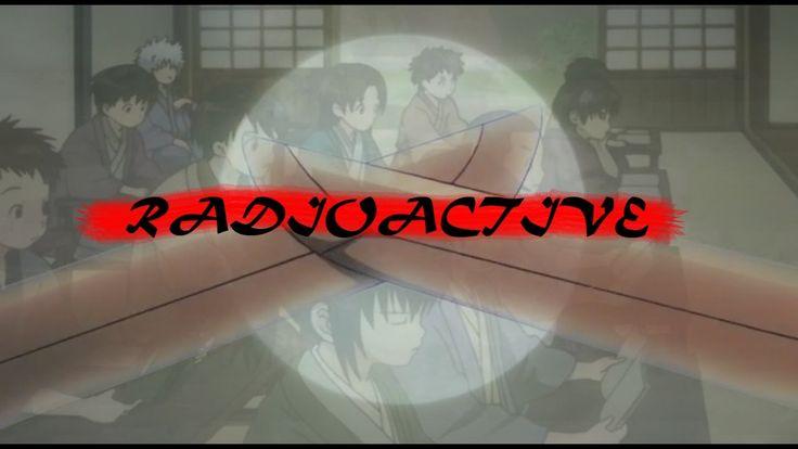 Gintama AMV - Radioactive