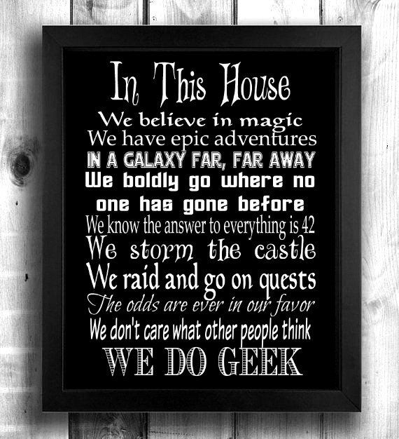 Check out this item in my Etsy shop https://www.etsy.com/ca/listing/263964010/geek-house-rules-geek-gift-geek-wedding