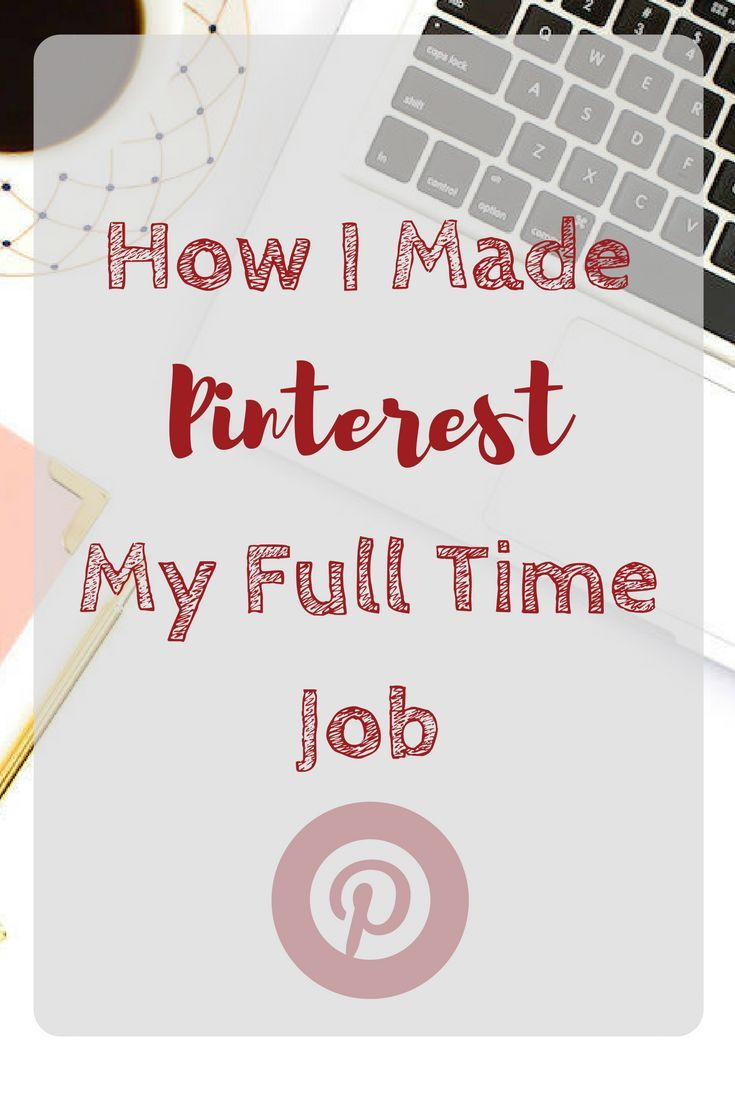 Find Out How I turned Pinterest in to a Full Time Job with consistent Income.