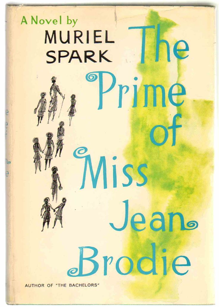 narrative structure prime miss jean brodie The prime of miss jean brodie by muriel spark miss jean brodie isn't just another teacher at marcia blaine school for girls she is unconventional and subversive in her teaching methods and.
