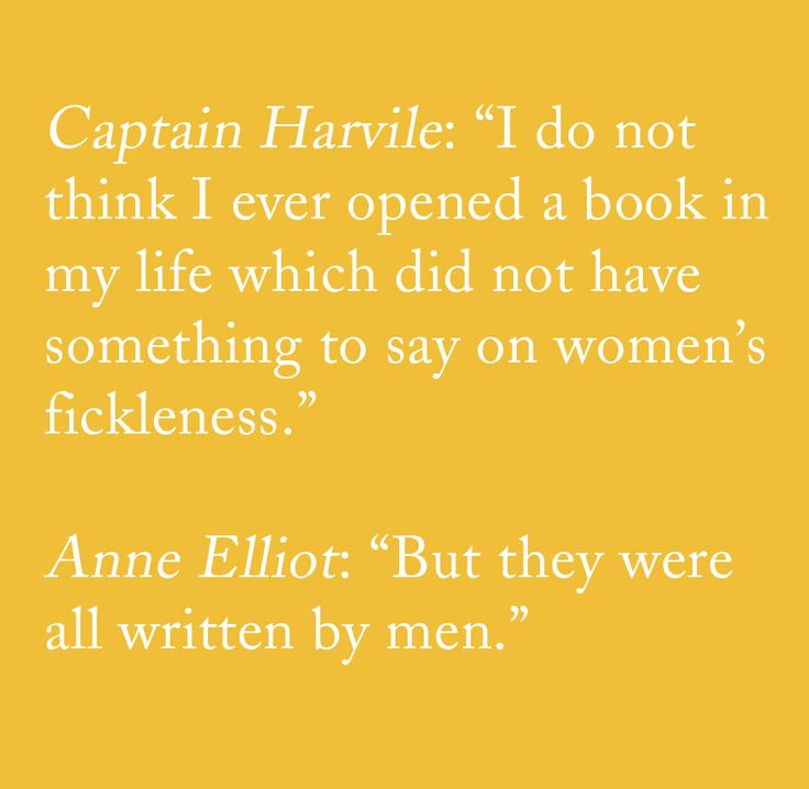 """But they were all written by men."" - Jane Austen, Persuasion"